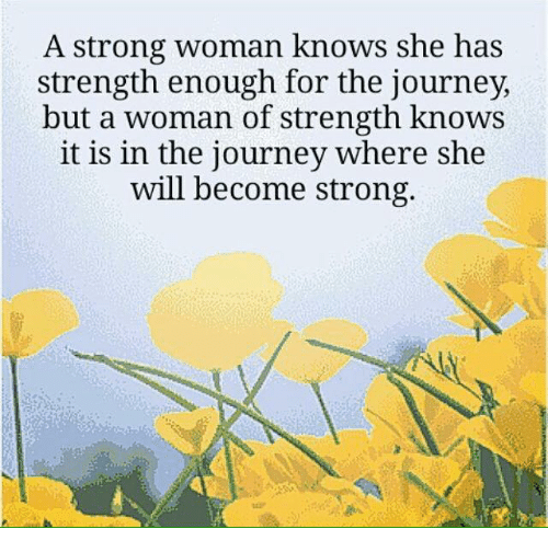 A Strong Woman Knows She Has Strength Enough For The Journey But A