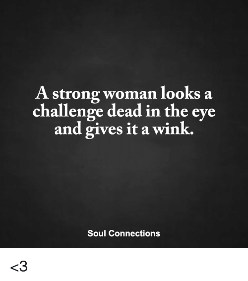 A Strong Woman Looks A Challenge Dead In The Eye And Gives