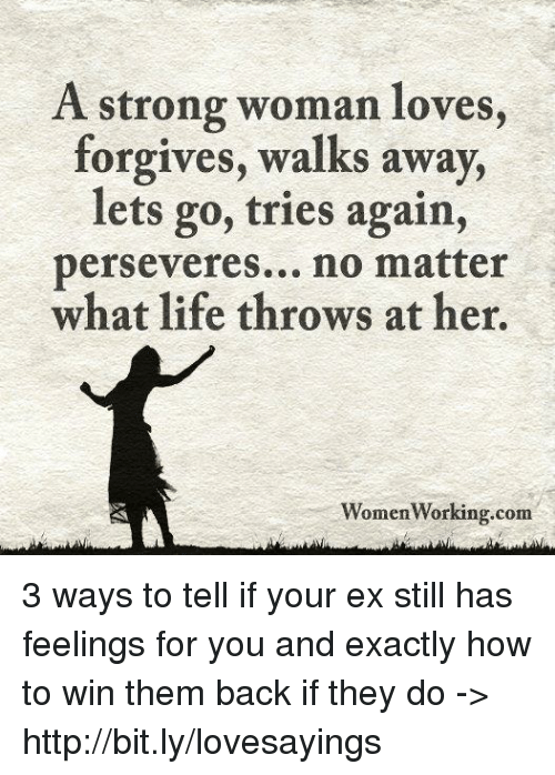 A Strong Woman Loves Forgives Walks Away Quote: A Strong Woman Loves Forgives Walks Away Lets Go Tries