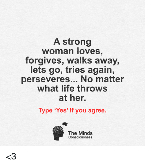A Strong Woman Loves Forgives Walks Away Quote: 25+ Best Memes About Perseverance