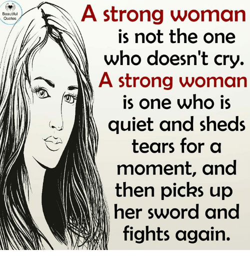 A Strong Woman Quotes Is Not the One Who Doesn't Cry a