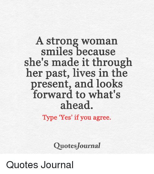 A Strong Woman Smiles Because She S Made It Through Her Past Lives