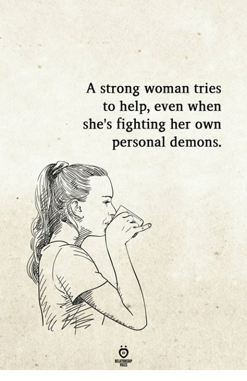 Help, Strong, and A Strong Woman: A strong woman tries  to help, even when  she's fighting her own  personal demons.  ELATIONGH  OLES