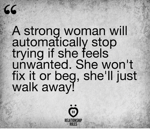 a strong woman will automatically stop trying if she feels 22054240 ✅ 25 best memes about just walk away just walk away memes