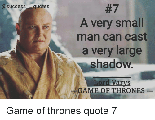 Memes And Games Of Thrones A Success Quotes Very Small