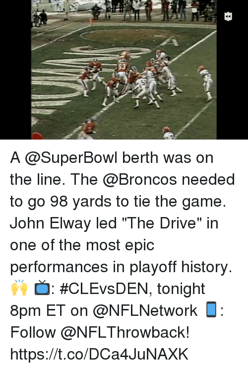 "Memes, The Game, and Broncos: A @SuperBowl berth was on the line. The @Broncos needed to go 98 yards to tie the game.  John Elway led ""The Drive"" in one of the most epic performances in playoff history. 🙌  📺: #CLEvsDEN, tonight 8pm ET on @NFLNetwork 📱: Follow @NFLThrowback! https://t.co/DCa4JuNAXK"