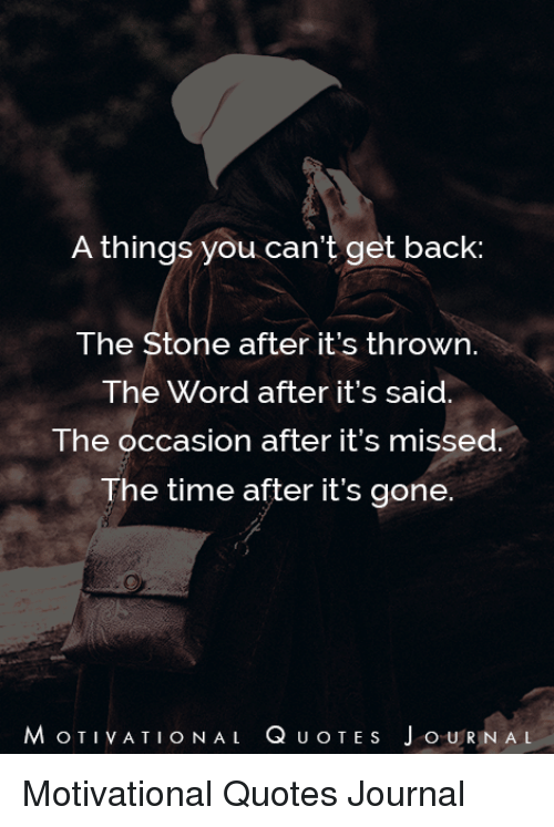 A Things You Cant Get Back The Stone After Its Thrown The Word