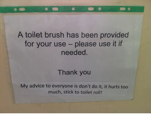 Advice Memes And Too Much A Toilet Brush Has Been Provided For Your