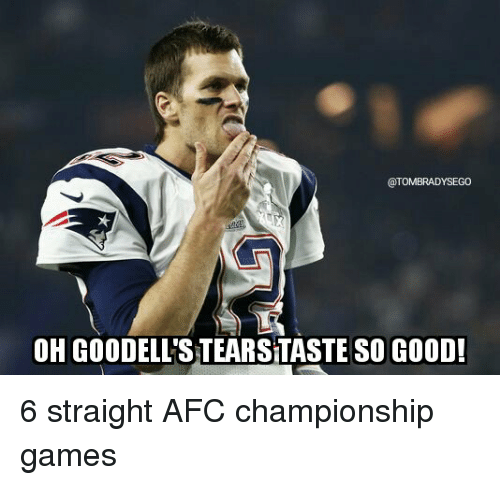 a tombradysego oh goodellstearstaste so good 6 straight afc championship 12164568 ✅ 25 best memes about afc championship game afc championship
