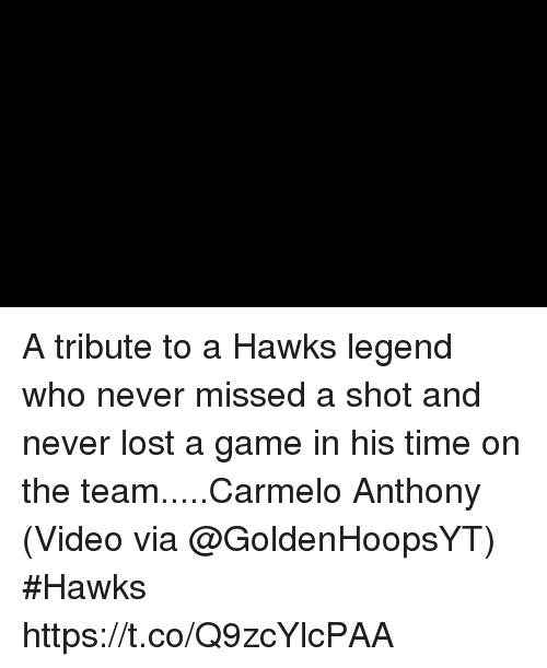 Carmelo Anthony, Sports, and Lost: A tribute to a Hawks legend who never missed a shot and never lost a game in his time on the team.....Carmelo Anthony  (Video via @GoldenHoopsYT) #Hawks https://t.co/Q9zcYlcPAA