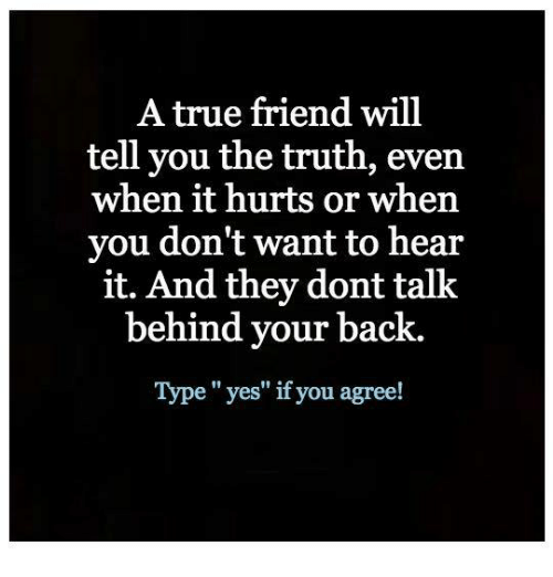A True Friend Will Tell You the Truth Even When It Hurts