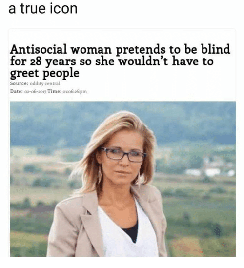 A True Icon Antisocial Woman Pretends to Be Blind for 28