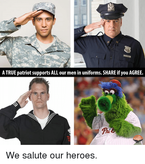 Dank, True, and Heroes: A TRUE patriot supports ALL our men in uniforms. SHARE if you AGREE. We salute our heroes.