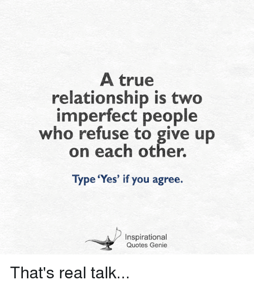 A True Relationship Is Two Imperfect People Who Refuse To Give Up On