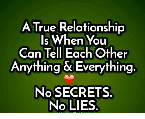 Memes, True, and 🤖: A True Relationship  Is When You  Can Tell Each Other  Anything & Everything.  No SECRETS  No LIES