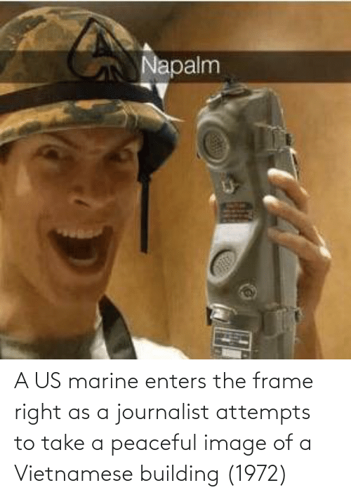 History, Image, and Vietnamese: A US marine enters the frame right as a journalist attempts to take a peaceful image of a Vietnamese building (1972)