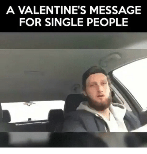 Memes, Single, and 🤖: A VALENTINE'S MESSAGE  FOR SINGLE PEOPLE