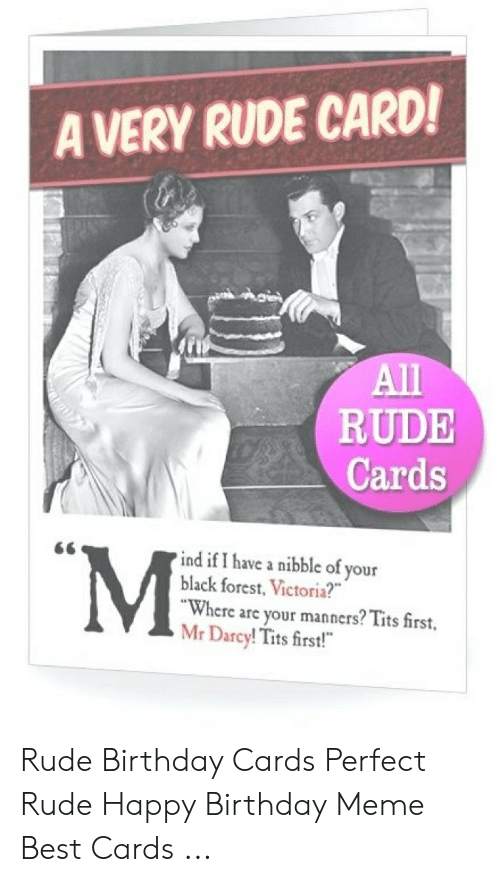 A VERY RUDE CARD All RUDE Cards ME Ind If I Have A Nibble Of Your