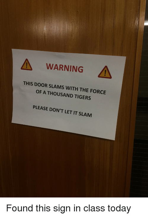 A warning this door slams with the force of thousand