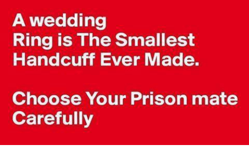 a wedding ring is the smallest handcuff ever made choose 6284911 ✅ 25 best memes about handcuffs handcuffs memes