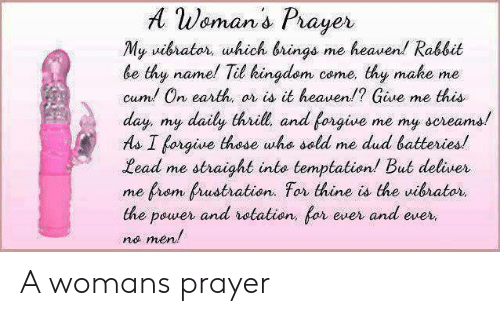 A Weman's Prayer My Uibrater Which Brings Me Heaven! Rabbit