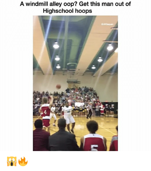 Funny, Oop, and Oops: A windmill alley oop? Get this man out of  Highschool ho 🙀🔥