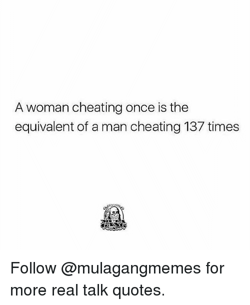 A Woman Cheating Once Is The Equivalent Of A Man Cheating 137 Times