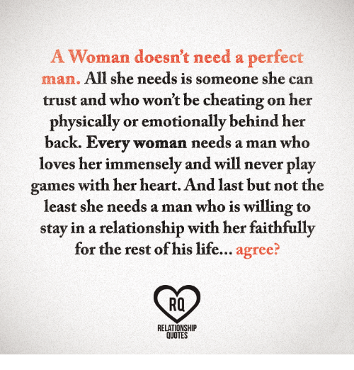 A Woman Doesnt Need A Perfect Man All She Needs Is Someone She Can
