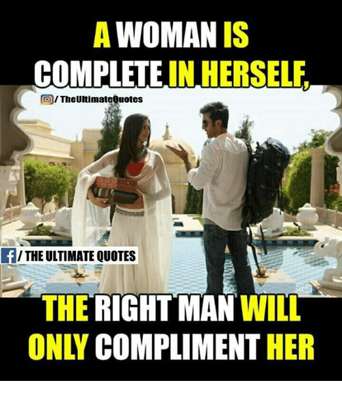 A Woman Is Complete In Herself Oitheunimateguotes The Ultimate