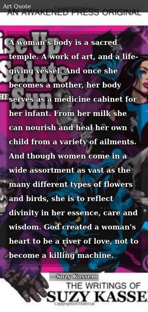 A Woman S Body Is A Sacred Temple A Work Of Art And A Life Giving Vessel And Once She Becomes A Mother Her Body Serves As A Medicine Cabinet For Her Infant From