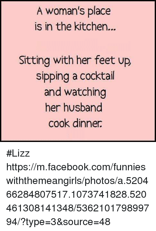 Facebook Memes And Ups A Womans Place Is In The Kitchen