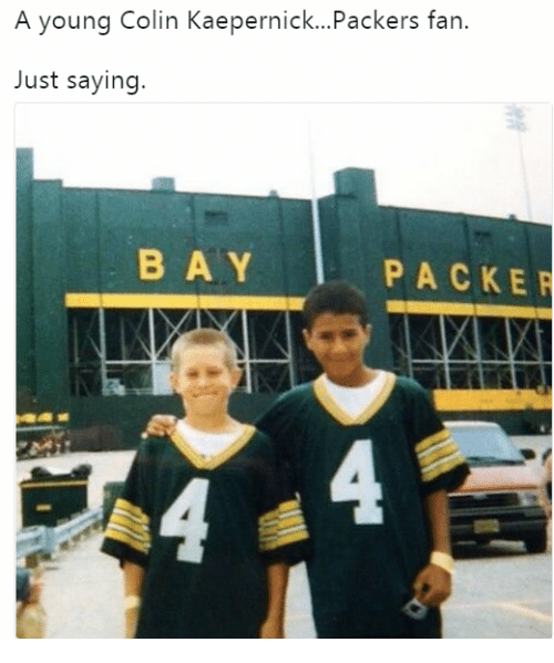 big sale 6b2fc c2a26 A Young Colin KaepernickPackers Fan Just Saying BAY PACKER 4 ...