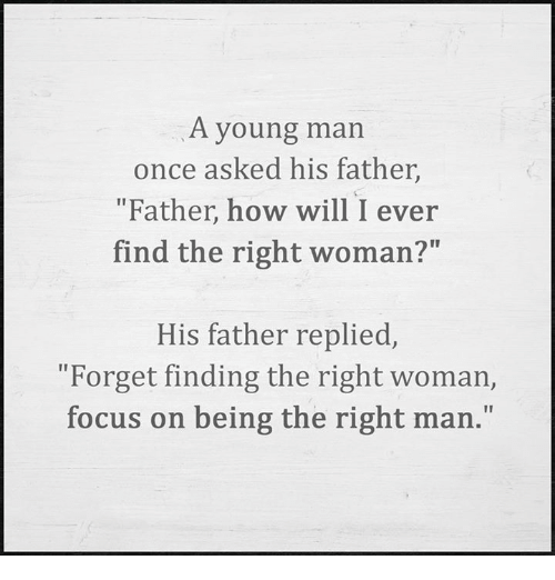 How to find the right woman for me