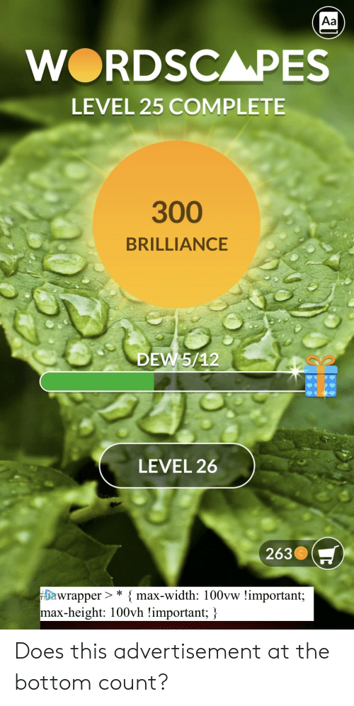 Aa WORDSCAPES LEVEL 25 COMPLETE 300 BRILLIANCE DEW 512 LEVEL 26 263