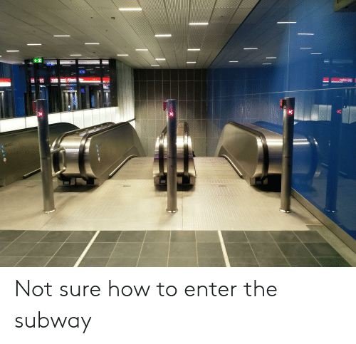 Subway, How To, and How: AA302.3 Not sure how to enter the subway