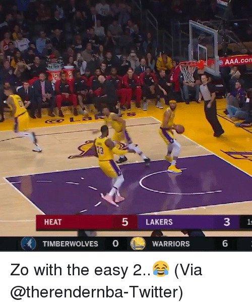 Basketball, Los Angeles Lakers, and Nba: AAA.con  ddg  HEAT  5 LAKERS  1  TIMBERWOLVES 0  WARRIORS  6 Zo with the easy 2..😂 (Via @therendernba-Twitter)