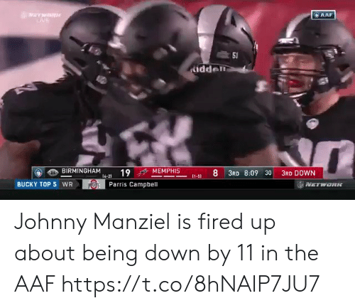 Johnny Manziel, Sports, and Manziel: AAF  idden  BIRMINGHAM 14-21 19  f+ MEMPHIS  8 3RD 8:09 30 3RD DOWN  BUCKY TOP 5 WR  Parris Campbell Johnny Manziel is fired up about being down by 11 in the AAF https://t.co/8hNAIP7JU7