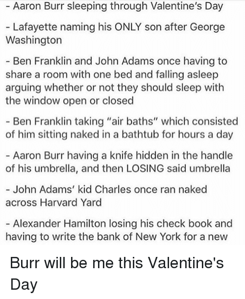 Arguing, Ben Franklin, And Memes: Aaron Burr Sleeping Through Valentineu0027s  Day Lafayette Naming