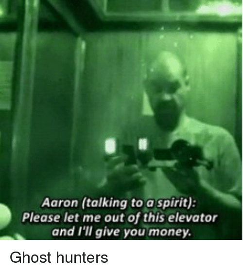 Aaron Talking to a Spirit Please Let Me Out of This Elevator and I