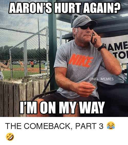 Memes, Nfl, and Nike: AARON'S HURT AGAIN?  AME  TO  NIKE  @NFL MEMES  M ON MY WAY THE COMEBACK, PART 3 😂 🤣