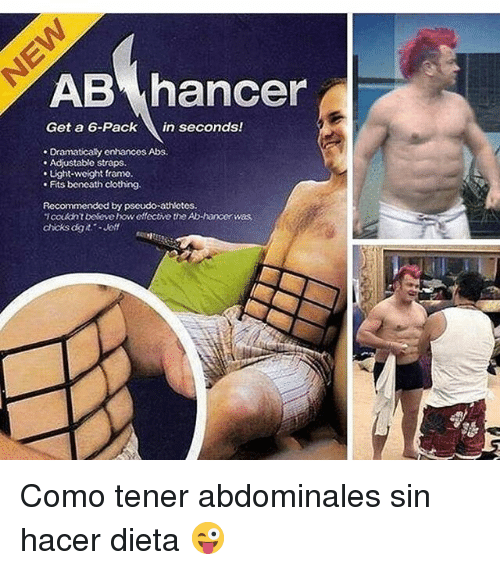 How, Abs, and Clothing: AB hancer  Get a 6-Packin seconds!  - Dramaticaly enhancos Abs  Adjustable straps.  Ught-weight framo.  . Fits beneath clothing.  Recommended by pscudo athletes  icokint boteve how offecive the Ab-hancerwas  chcks dgit Joff Como tener abdominales sin hacer dieta 😜