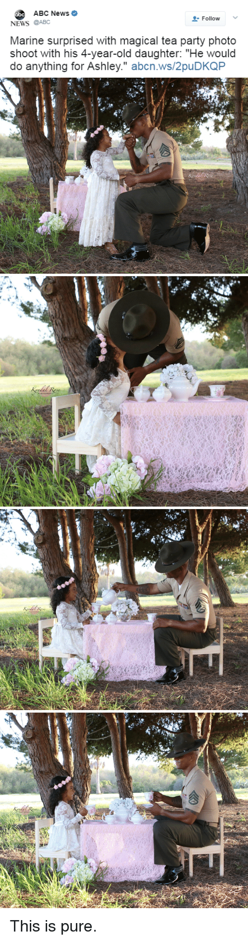 """Abc, News, and Party: ABC News  abc  L-Follow  v  NEWS @ABC  Marine surprised with magical tea party photo  shoot with his 4-year-old daughter: """"He would  do anything for Ashley."""" abcn.ws/2puDKQP <p>This is pure.</p>"""