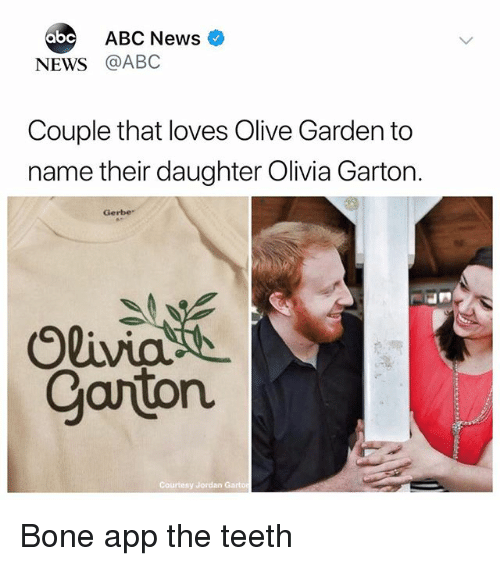 Abc, Memes, and News: ABC News  NEWS @ABC  Couple that loves Olive Garden to  name their daughter Olivia Garton.  Gerbe  ganton  Courtesy Jordan Bone app the teeth
