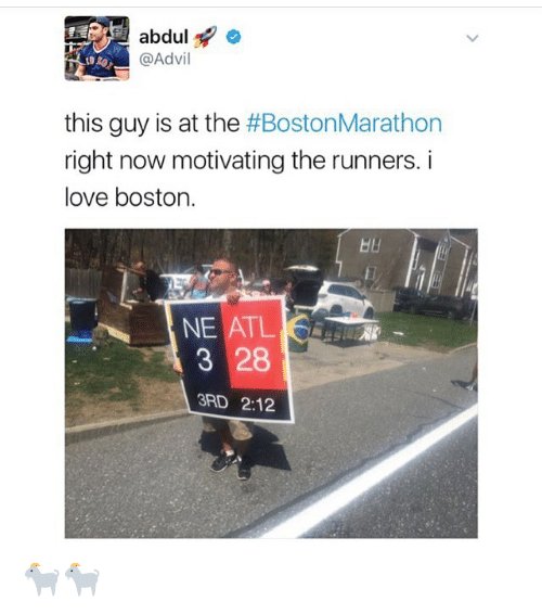 Love, Memes, and Boston: abdul  @Adv  this guy is at the  #Boston Marathon  right now motivating the runners. i  love boston.  NE ATL  3 28  3RD 2:12 🐐🐐