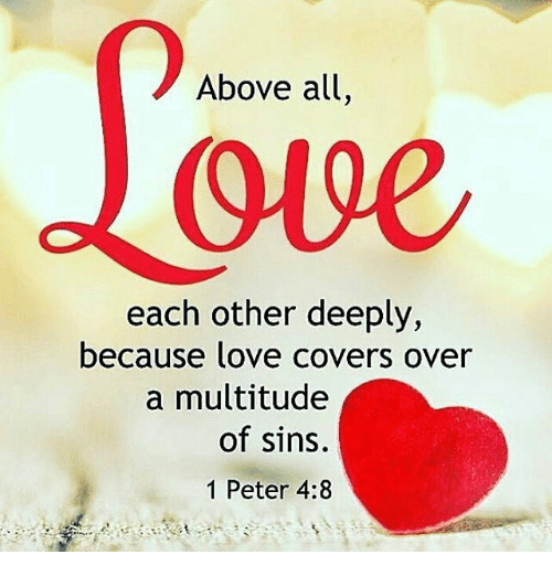 Love Each Other Deeply: Above All Each Other Deeply Because Love Covers Over A