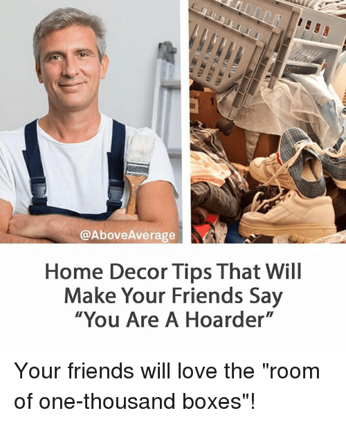 Above Average Home Decor Tips That Will Make Your Friends Say You