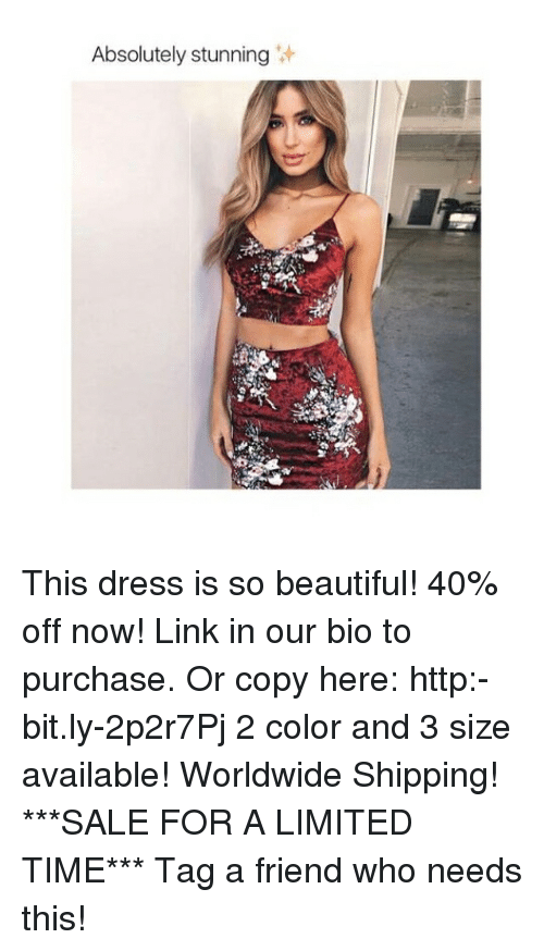 Beautiful, Memes, and Dress: Absolutely stunning This dress is so beautiful! 40% off now! Link in our bio to purchase. Or copy here: http:-bit.ly-2p2r7Pj 2 color and 3 size available! Worldwide Shipping! ***SALE FOR A LIMITED TIME*** Tag a friend who needs this!