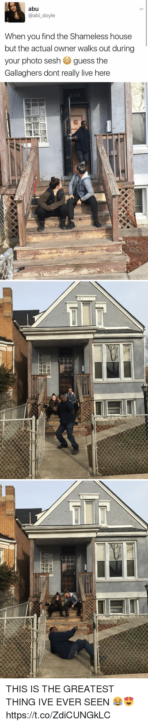 Shameless, Guess, and House: abu  @abi_doyle  When you find the Shameless house  but the actual owner walks out during  your photo sesh guess the  Gallaghers dont really live here   2119 THIS IS THE GREATEST THING IVE EVER SEEN 😂😍 https://t.co/ZdiCUNGkLC