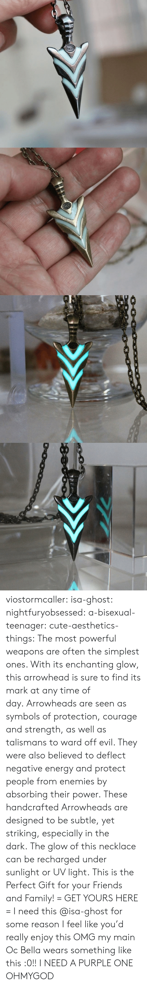 Cute, Energy, and Family: acc   0000c0 viostormcaller:  isa-ghost:  nightfuryobsessed: a-bisexual-teenager:  cute-aesthetics-things:  The most powerful weapons are often the simplest ones. With its enchanting glow, this arrowhead is sure to find its mark at any time of day. Arrowheads are seen as symbols of protection, courage and strength, as well as talismans to ward off evil. They were also believed to deflect negative energy and protect people from enemies by absorbing their power. These handcrafted Arrowheads are designed to be subtle, yet striking, especially in the dark. The glow of this necklace can be recharged under sunlight or UV light. This is the Perfect Gift for your Friends and Family! = GET YOURS HERE =   I need this  @isa-ghost for some reason I feel like you'd really enjoy this  OMG my main Oc Bella wears something like this :0!!  I NEED A PURPLE ONE OHMYGOD