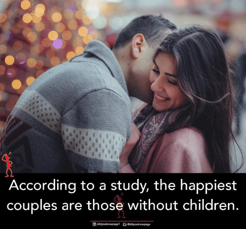 Children, Memes, and According: According to a study, the happiest  couples are those without children